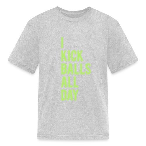 I Kick Balls All Day Women's Tee - Kids' T-Shirt