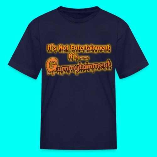 Not Entertainment....Gummytainment T-Shirt - Kids' T-Shirt