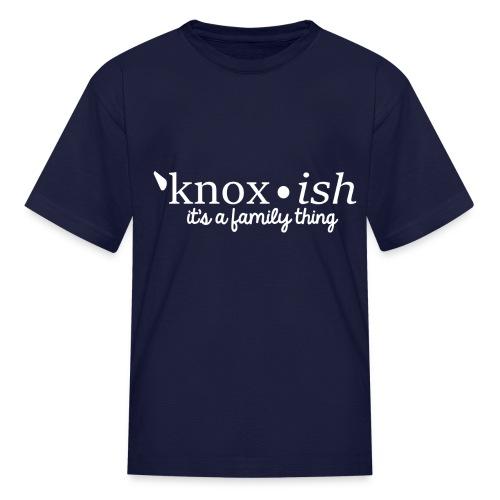 Knox-ish It's a Family Thing - Kids' T-Shirt