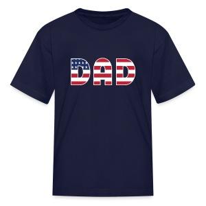 DAD + US Flag - Kids' T-Shirt