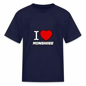 I LOVE MONSHIIEE - Kids' T-Shirt
