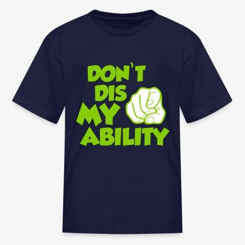 Abili-tee'sDont Dis my Ability - Kids' T-Shirt