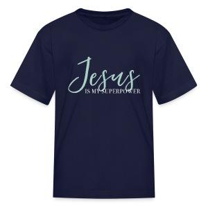 Jesus Is My Superpower - Blue - Kids' T-Shirt