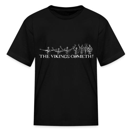 The Vikings Cometh - Kids' T-Shirt