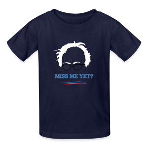 bernie_miss_me_yet - Kids' T-Shirt