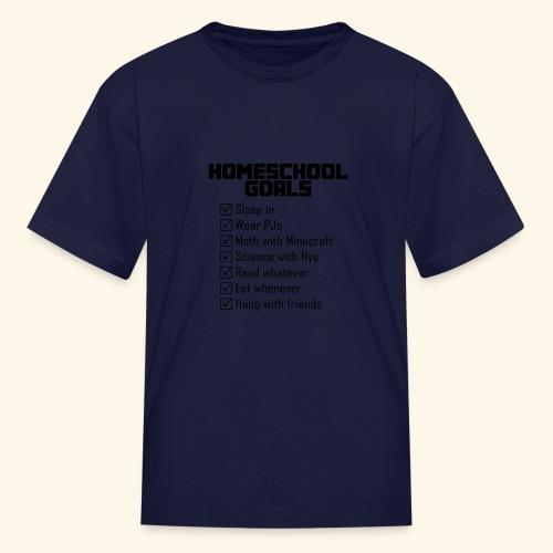 Homeschool Goals - Kids' T-Shirt