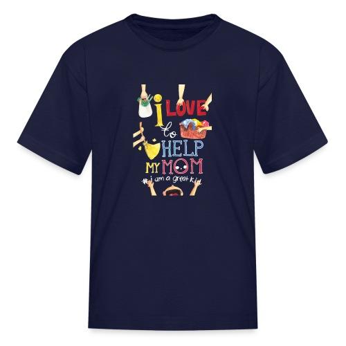 i love to help my mom - Kids' T-Shirt