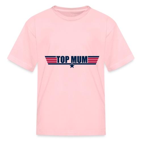 Top Mum - Kids' T-Shirt