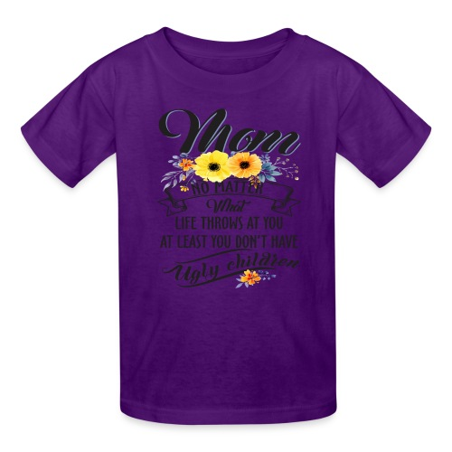 Mom, No Matter What Life Throws At You, Mother Day - Kids' T-Shirt