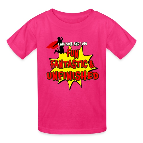 Fun Fantastic and UNFINISHED - Back to School - Kids' T-Shirt