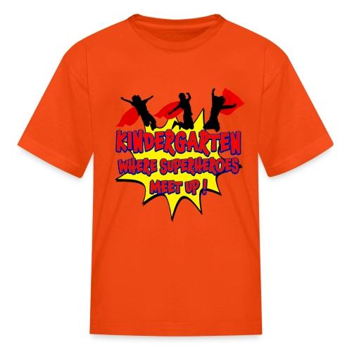 Kindergarten where SUPERHEROES meet up! - Kids' T-Shirt