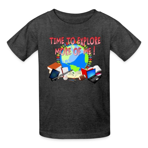 Time to Explore More of Me ! BACK TO SCHOOL - Kids' T-Shirt