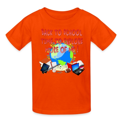 BACK TO SCHOOL, TIME TO EXPLORE MORE OF ME ! - Kids' T-Shirt