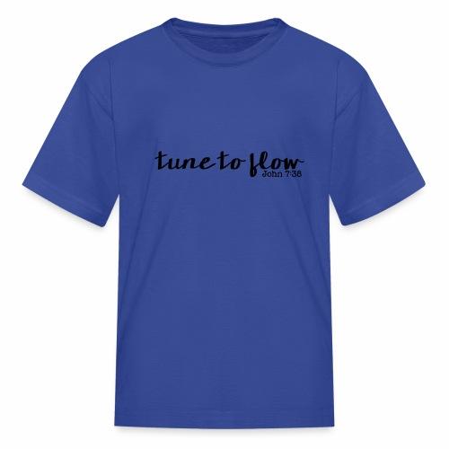 Tune to Flow - Design 1 - Kids' T-Shirt