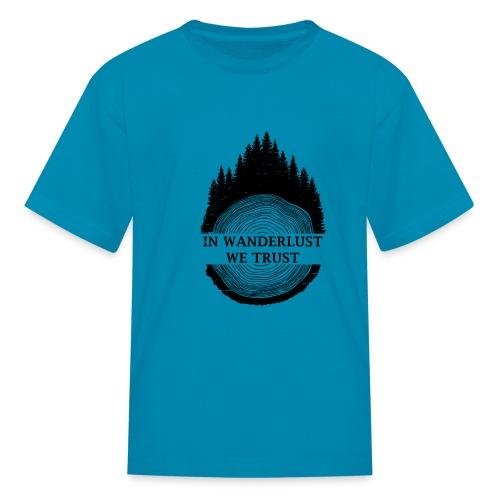 In Wanderlust We Trust - Kids' T-Shirt
