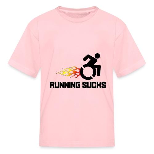 Wheelchair users hate running they think it sucks - Kids' T-Shirt