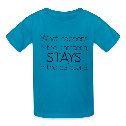 What happens in cafeteria - Kids' T-Shirt