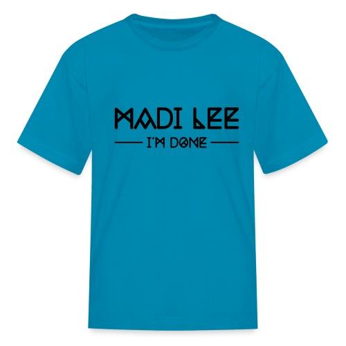imdonemadilee2 - Kids' T-Shirt