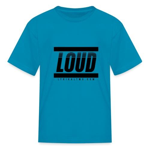 LOUD - Kids' T-Shirt