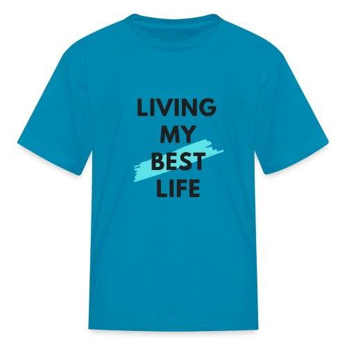 Living My Best Life - Kids' T-Shirt