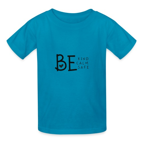 Be Kind, Be Calm, Be Safe - Kids' T-Shirt