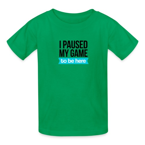 I Paused My Game - Kids' T-Shirt