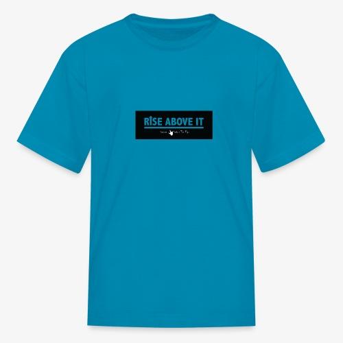 Rise Above It Banner - Kids' T-Shirt