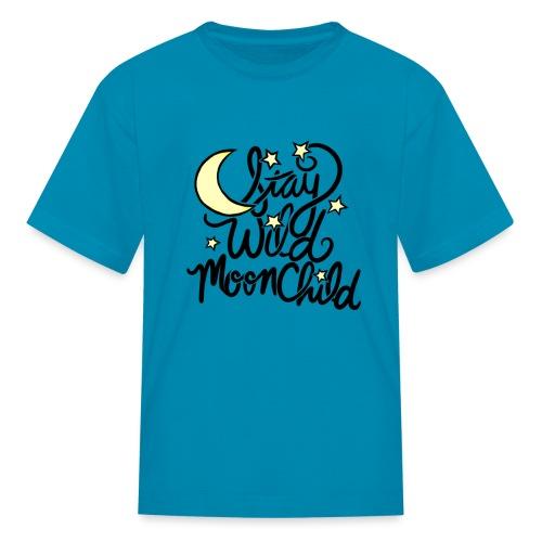 stay wild moonchild - Kids' T-Shirt