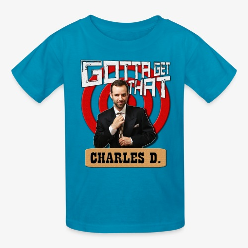Gotta Get That Charles D - Kids' T-Shirt