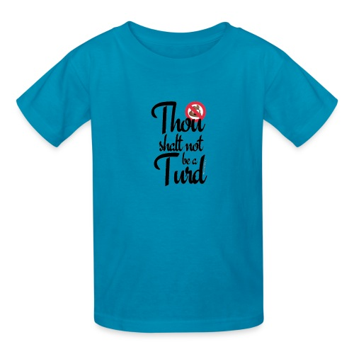 Thou Shalt Not Be a Turd - Kids' T-Shirt