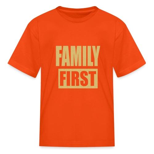 Family First - Kids' T-Shirt