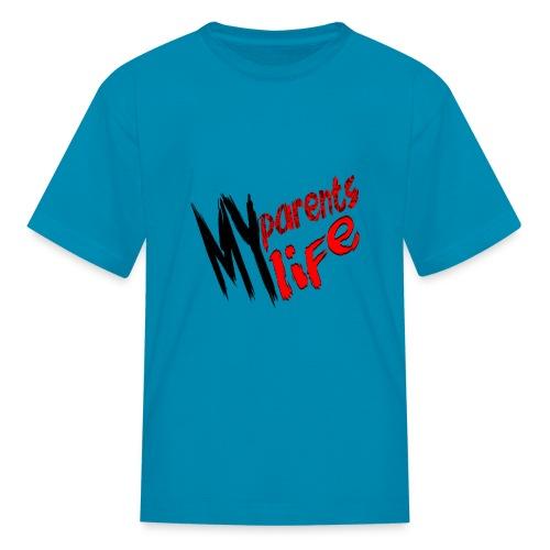 my parents my life - Kids' T-Shirt