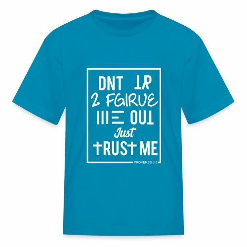 Trust Me - Proverbs 3:5 (border white) - Kids' T-Shirt