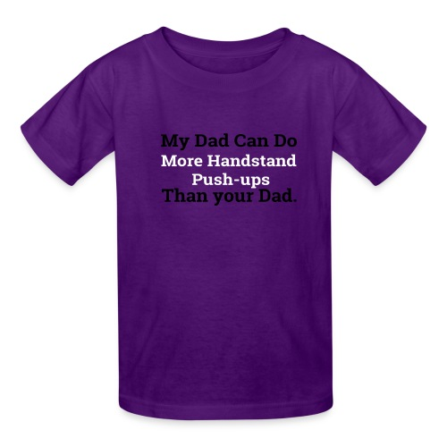 my dad can do more handstand push ups - Kids' T-Shirt