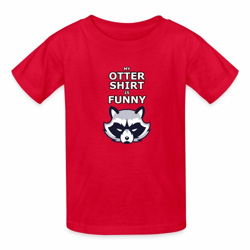 My Otter Shirt Is Funny - Kids' T-Shirt