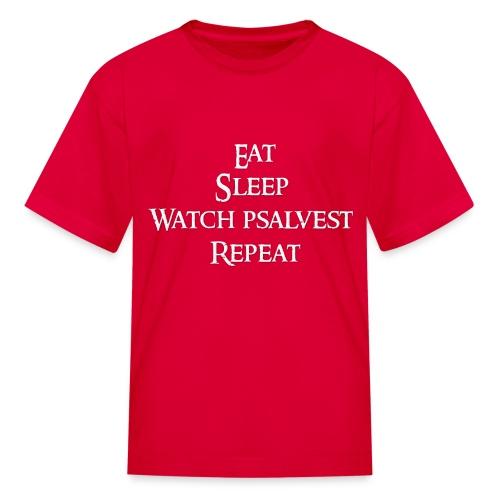 Eat Sleep Watch psalvest Repeat - Kids' T-Shirt