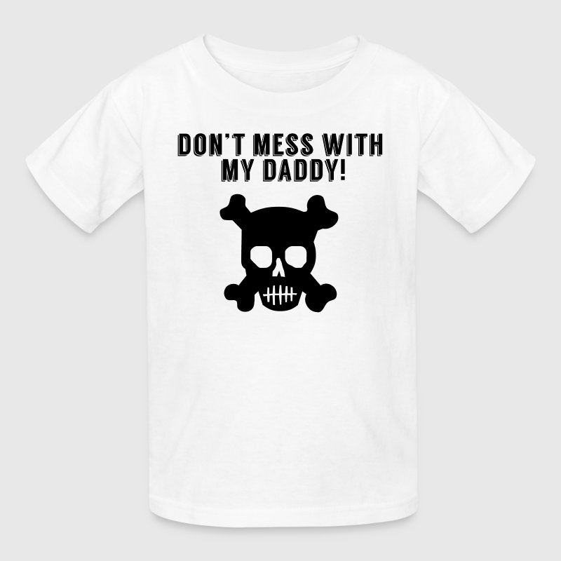 Don't Mess With My Daddy - Kids' T-Shirt