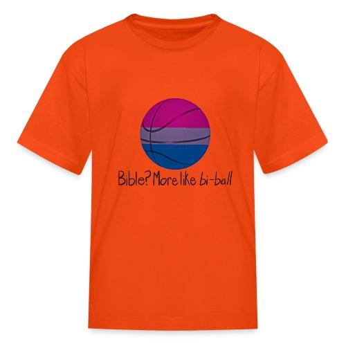 Bible? More Like BI-BALL! (Sexuality Pun) - Kids' T-Shirt