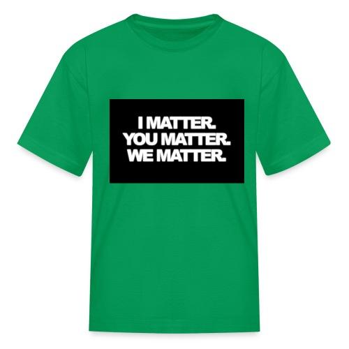 We matter - Kids' T-Shirt