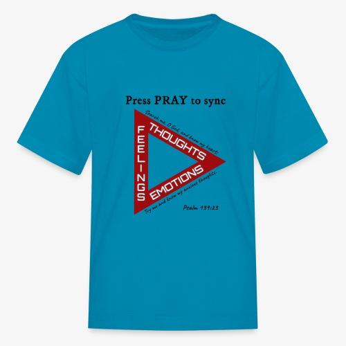 Press PRAY to Sync - Kids' T-Shirt