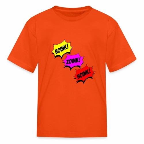 Boink Zoink Hoink - Kids' T-Shirt