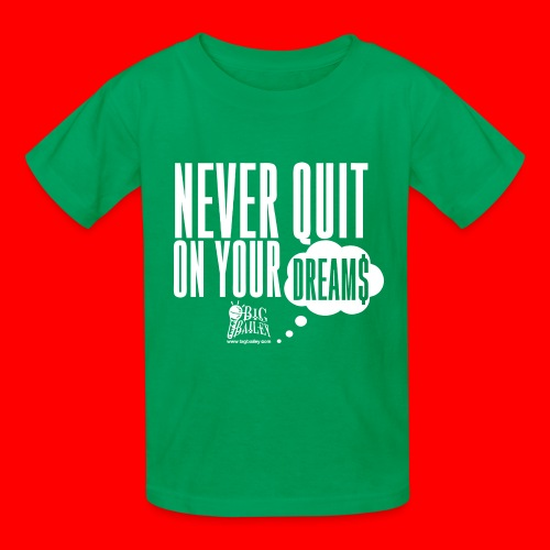 Never Quit On Your Dreams Big Bailey White Art - Kids' T-Shirt