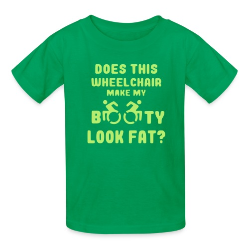 Does this wheelchair make my booty look fat, butt - Kids' T-Shirt