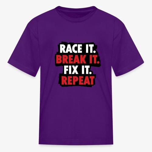 race it break it fix it repeat - Kids' T-Shirt