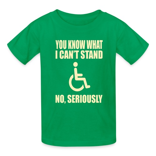 You know what i can't stand. Wheelchair humor - Kids' T-Shirt