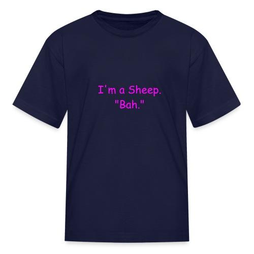 I'm a Sheep. Bah. - Kids' T-Shirt