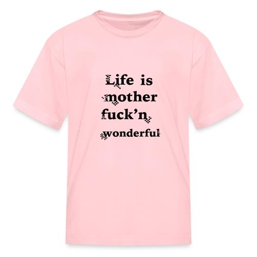 wonderful life - Kids' T-Shirt