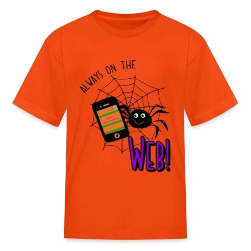 Halloween Spider Always On The Web Design - Kids' T-Shirt