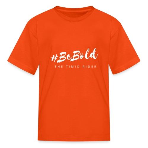 #beBold - Kids' T-Shirt