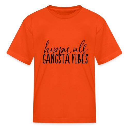 Hippie Oils Gangsta Vibes - Kids' T-Shirt